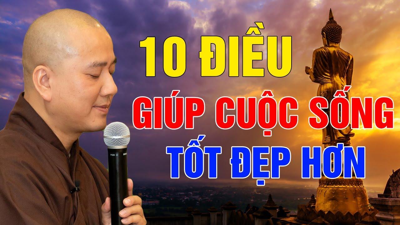 10 điều Phật Dạy làm người giúp cuộc sống trở nên tốt đẹp hơn – Pháp thoại Thầy Thích Pháp Hòa