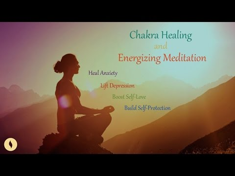 Chakra Healing and Energizing Meditation for Anxiety, Depression; For Self-Love, Self Protection