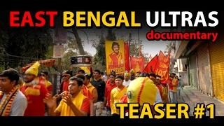 East bengal ultras - documentary - teaser #1