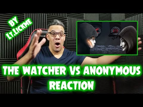 THE WATCHER VS ANONYMOUS By Lt.Lickme REACTION