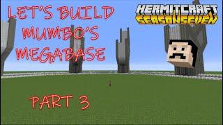 Let's Build MUMBO JUMBO'S HERMITCRAFT S7 MEGABASE (Tutorial Part 3)