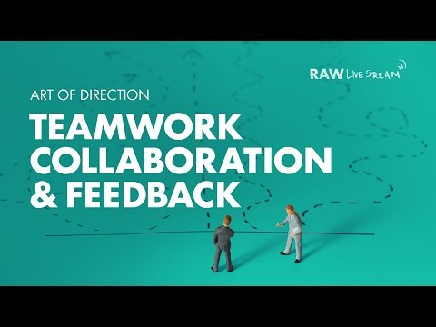 🔴 Teamwork, Collaboration & Feedback - Creative Direction