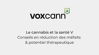 Le cannabis et la santé V: Conseils en réduction des méfaits & potentiel thérapeutique