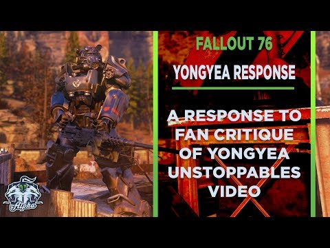 Response to viewer critique of Yongyea Fallout 76 Unstoppables Video thumbnail