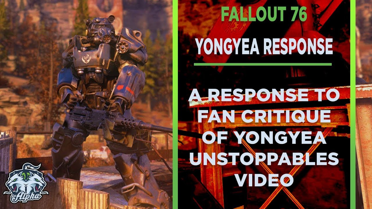 Response to viewer critique of Yongyea Fallout 76 Unstoppables Video
