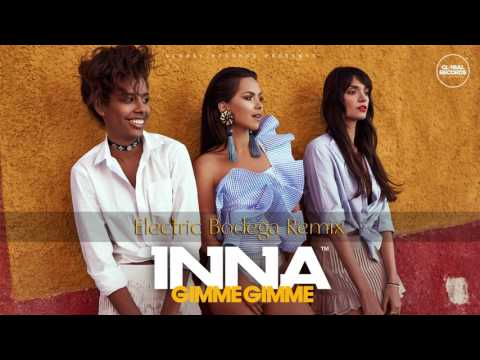 INNA - Gimme Gimme | Electric Bodega Remix