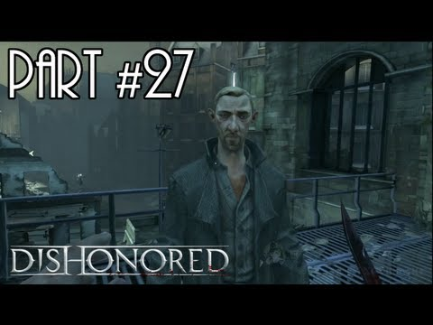 Dishonored - Gameplay Walkthrough (Part 27) - Mission 07: Flooded District (3 Of 3)