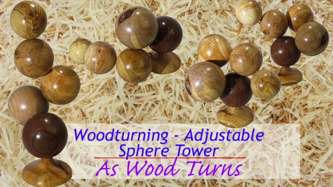 Woodturning - Adjustable Sphere Tower