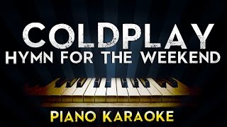 Coldplay - Hymn For The Weekend | Piano Karaoke Instrumental Lyrics Cover