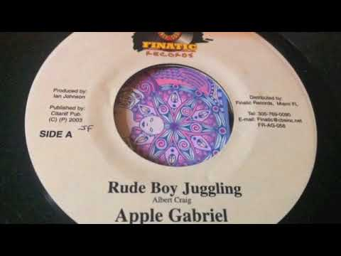 Apple Gabriel - Rude Boy Juggling - Finatic Records