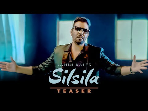 Song Teaser ► Silsila: Kanth Kaler | Full Song Releasing on 20 June 2018