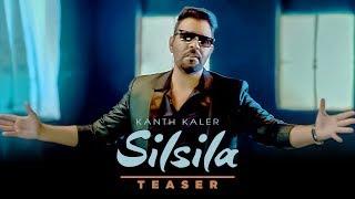 Song Teaser ► Silsila: Kanth Kaler | Full Song Releasing on 20 June 2018