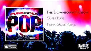 Baixar Downtown Fiction - Superbass (Punk Goes Pop 4)