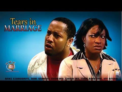 Tears In Marriage  - Nigerian Nollywood Movie