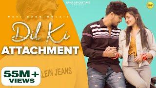 Dil Ki Attachment - Dil Wali Gal | Mavi DadriWala | Vipin Foji | Pradeep Bhati | Parul Khatri