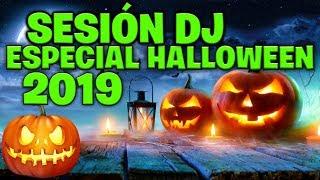 SESIÓN DJ ESPECIAL HALLOWEEN 2019 - MÚSICA OTOÑO (Reggaeton, Comercial, Edm, House, Future House)