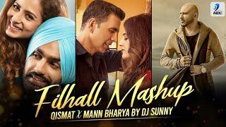 Filhall X Qismat X Mann Bharya ( Mashup ) || Dj Sunny || Akshay Kumar || Nupur Sanon || BPraak ||