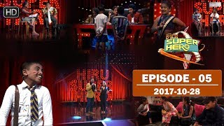 Hiru Super Hero | Episode 05 | 2017-10-28 Thumbnail