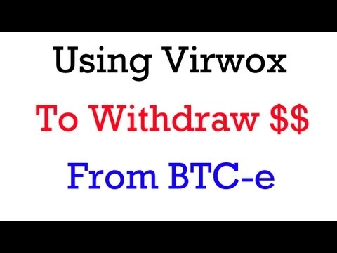 Using Virwox To Withdraw Money From BTC-e