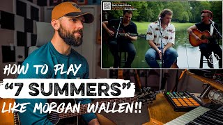 How To Play 7 Summers LIKE MORGAN WALLEN