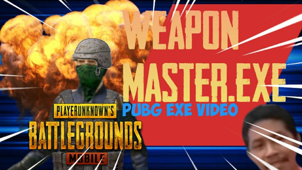 Master weapon.exe (Not actually Master weapon.exe)   PUBGM