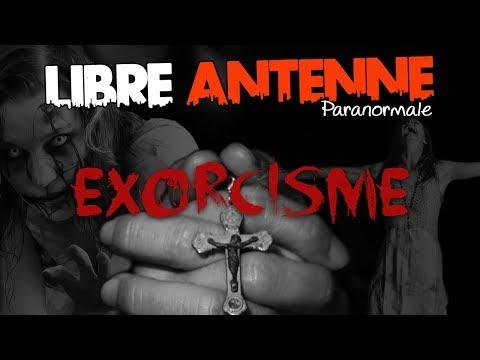 Libre Antenne Paranormale - EXORCISME !
