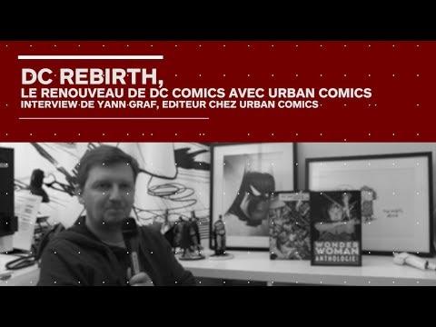 DC Rebirth/Urban Comics : entretien avec Yann Graf