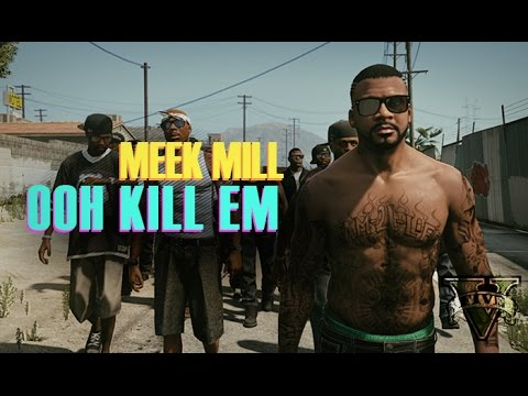 Meek Mill - Ooh Kill Em | GTA V Music Video