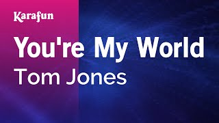 You're My World - Tom Jones | Karaoke Version | KaraFun