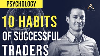 10 Highly Effective Habits of Successful Traders | Axia Futures
