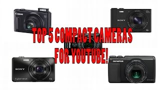 TOP 5 BUDGET COMPACT CAMERAS FOR YOUTUBE!!! #4