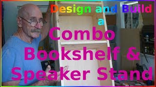 Design and Build a Combo Bookshelf and Speaker Stand Part 1 Design and Materials