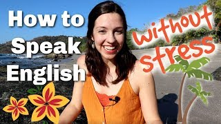 How to Speak English Without Fear [My #1 TIP]