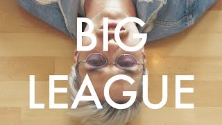 OGMH // Big League