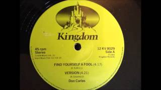 Don Carlos -  Find Yourself A Fool