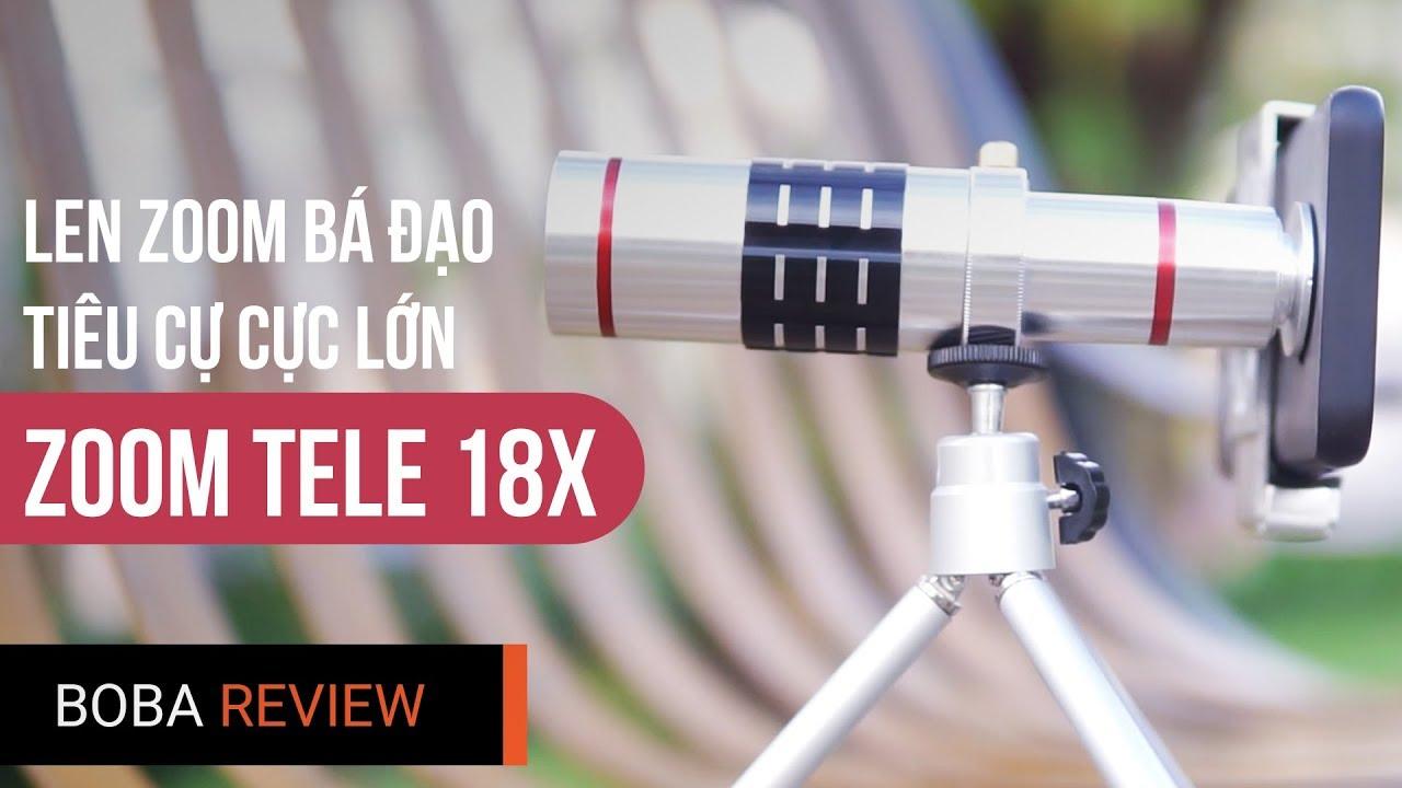 Đập Hộp Và Trải Nghiệm Lens Điện Thoại ZOOM 18X Tiêu Cự Cực Lớn