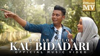 Download Wahab Golok – Kau Bidadari Mp3