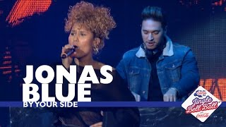 Download Lagu Jonas Blue - 'By Your Side' (Live At Capital's Jingle Bell Ball 2016) Mp3