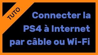 【TUTO】Connecter la PS4 à Internet par câble et Wi-Fi