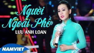 Người Ngoài Phố - Lưu Ánh Loan (MV OFFICIAL)