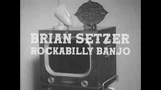 Brian Setzer - Rockabilly Banjo (Official Music Video)