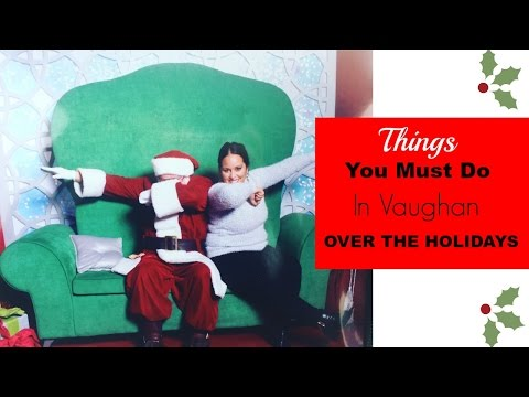 Things You Must Do in Vaughan Over the Holidays | Vlogmas Day 22