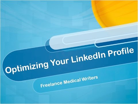 Freelance Medical Writers- Optimizing LinkedIn