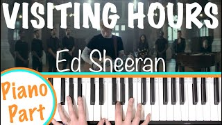 How to play VISITING HOURS - Ed Sheeran Piano Tutorial (Chords Accompaniment)