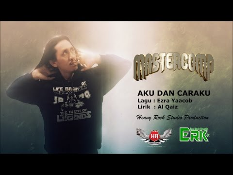 MasterComp - Aku Dan Caraku | Official Lirik Video
