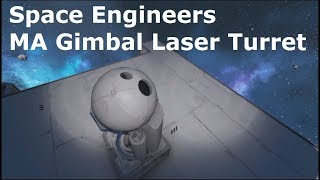 Space Engineers MA Gimbal Laser Turret