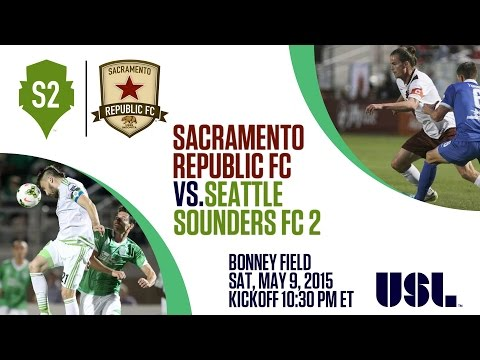 Sacramento Republic FC vs Seattle Sounders FC 2 5.9.15
