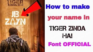 How to make your name in Tiger Zinda hai Font OFFICIAL