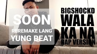 Wala ka na (Rap Version)(Lyric Video) - Bigshockd