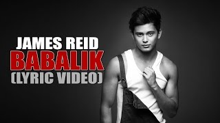 Repeat youtube video BABALIK:James Reid [Official Lyric Video] from Reid Alert!: song from #PARA SA HOPELESS ROMANTIC